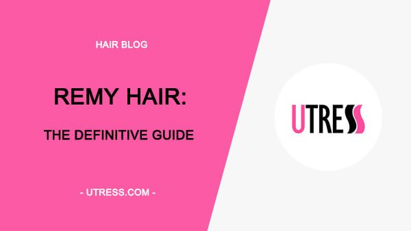 Remy Hair : The Definitive Guide (2019 Updated)