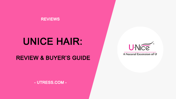 UNice Hair : Reviews & Buyer's Guide (2020 Updated)