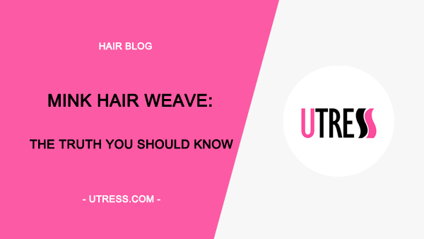 Mink Hair Weave: The Truth You Should Know(Mink Brazilian Hair Included)