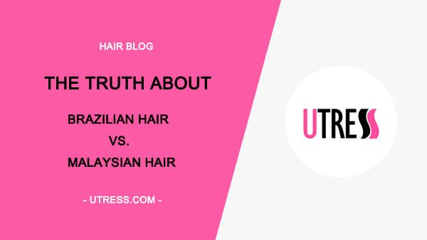 The Truth About Brazilian Hair Vs. Malaysian Hair