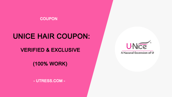 UNice Hair Coupons: Exclusive 2020 UNice Discount Codes (Verified)