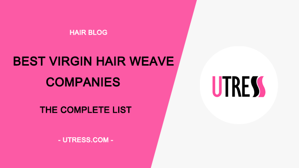 best virgin hair companies(with infographic)