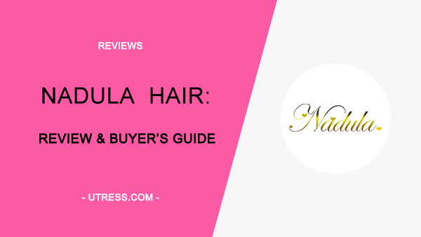 My Nadula Hair Reviews(2020) – My #3 Recommendation For Hair Weave