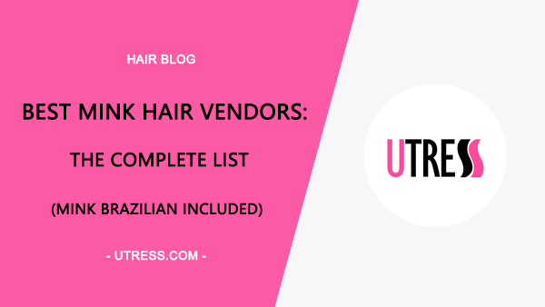 Best Mink Hair Vendors: The Complete List(Mink Brazilian Included)
