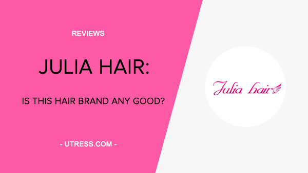Julia Hair Review: Is This Hair Brand Any Good?